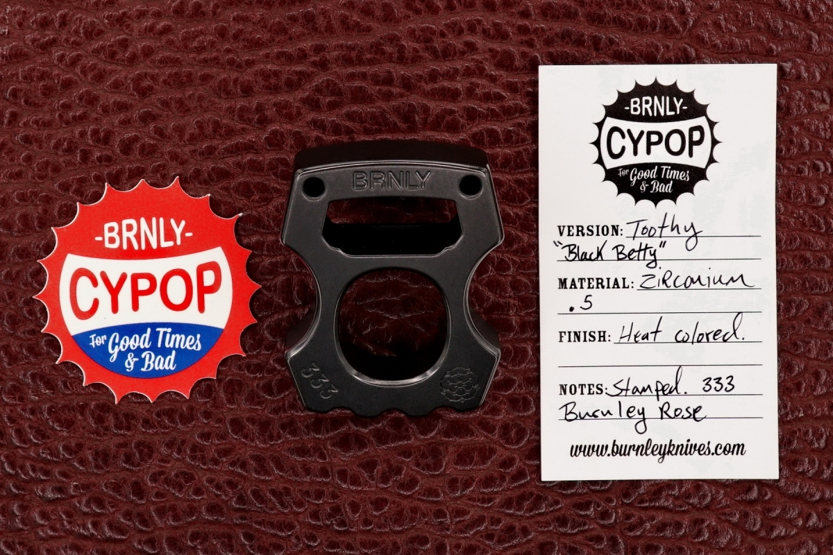 BRNLY Thick Zirc Toothy ''Black Betty'' CYPOP - by Lucas Burnley